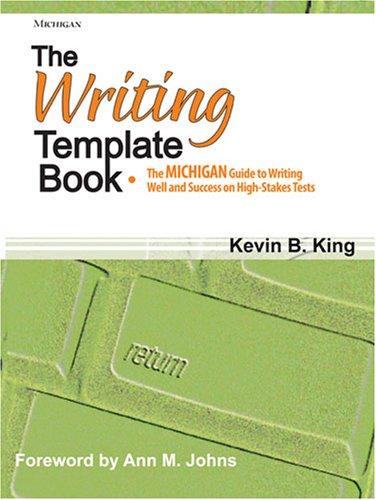 Writing Template Book The MICHIGAN Guide to Writing Well and Success on High-Stakes Tests  2007 9780472031931 Front Cover