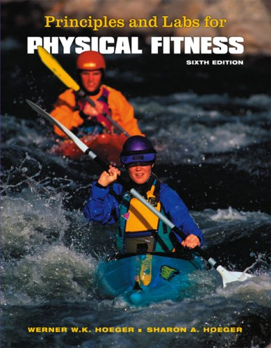 Principles and Labs for Physical Fitness  6th 2008 9780495111931 Front Cover