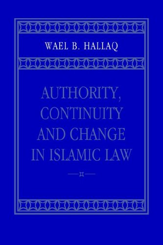 Authority, Continuity and Change in Islamic Law   2005 9780521023931 Front Cover