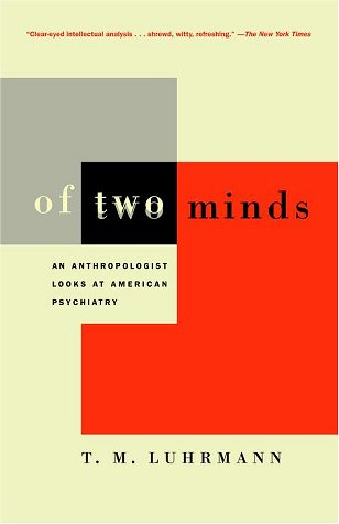 Of Two Minds An Anthropologist Looks at American Psychiatry N/A 9780679744931 Front Cover