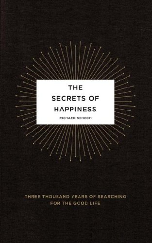 Secrets of Happiness Three Thousand Years of Searching for the Good Life N/A 9780743292931 Front Cover