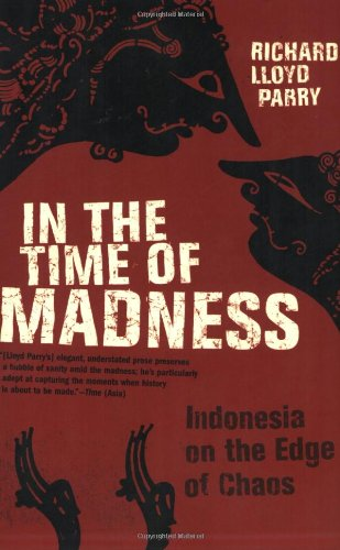 In the Time of Madness Indonesia on the Edge of Chaos N/A 9780802142931 Front Cover