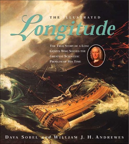 Illustrated Longitude The True Story of a Lone Genius Who Solved the Greatest Scientific Problem of His Time  2014 9780802775931 Front Cover