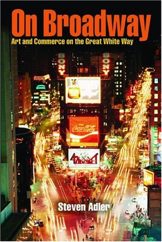 On Broadway Art and Commerce on the Great White Way  2004 edition cover