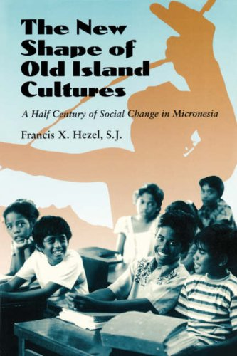 New Shape of Old Island Cultures A Half Century of Social Change in Micronesia  2001 edition cover