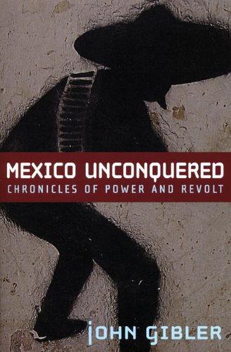 Mexico Unconquered Chronicles of Power and Revolt  2008 edition cover