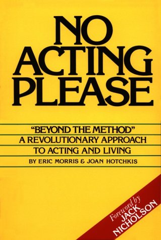 No Acting Please A Revolutionary Approach to Acting and Living  2002 edition cover