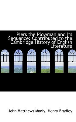 Piers the Plowman and Its Sequence : Contributed to the Cambridge History of English Literature N/A 9781113366931 Front Cover