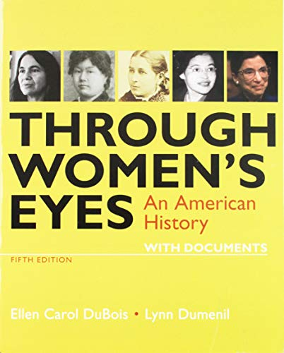 Through Women's Eyes: An American History With Documents  2018 9781319104931 Front Cover