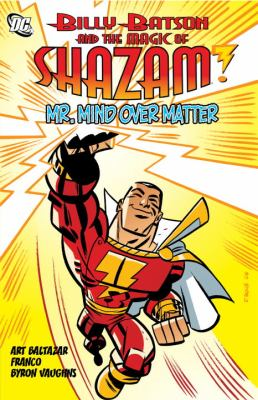 Billy Batson and the Magic of Shazam - Mr. Mind over Matter  N/A 9781401229931 Front Cover