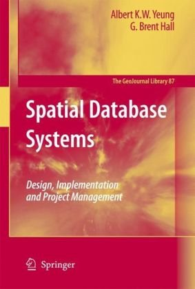 Spatial Database Systems Design, Implementation and Project Management  2007 edition cover