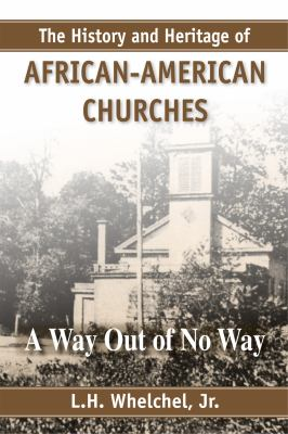 History and Heritage of African-American Churches A Way Out of No Way  2011 edition cover