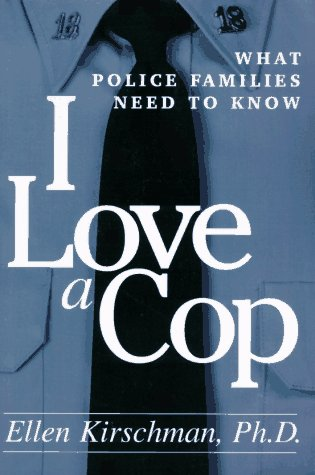 I Love a Cop What Police Families Need to Know  1997 edition cover