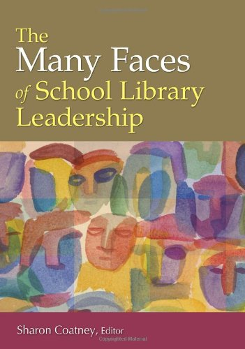 Many Faces of School Library Leadership   2010 9781591588931 Front Cover