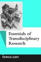 Essentials of Transdisciplinary Research Using Problem-Centered Methodologies  2011 edition cover