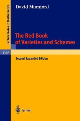 Red Book of Varieties and Schemes Includes the Michigan Lectures (1974) on Curves and Their Jacobians 2nd 1999 (Revised) edition cover