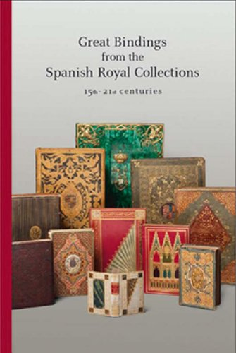 Great Bindings from the Spanish Royal Collections: 15th - 21st Centuries  2012 edition cover