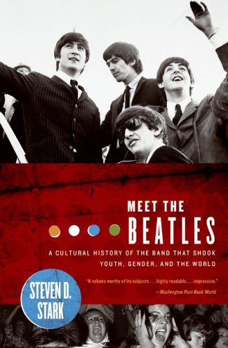 Meet the Beatles A Cultural History of the Band That Shook Youth, Gender, and the World N/A 9780060008932 Front Cover