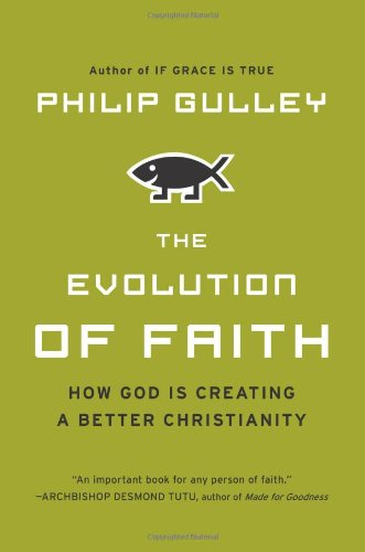Evolution of Faith How God Is Creating a Better Christianity N/A edition cover