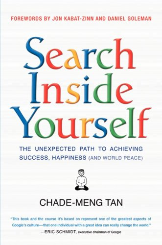 Search Inside Yourself The Unexpected Path to Achieving Success, Happiness (and World Peace)  2014 9780062116932 Front Cover
