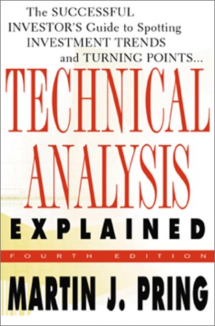 Technical Analysis Explained The Successful Investor's Guide to Spotting Investment Trends and Turning Points 4th 2002 (Revised) edition cover