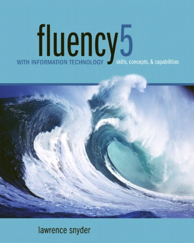 Fluency with Information Technology Skills, Concepts, and Capabilities 5th 2013 (Revised) edition cover