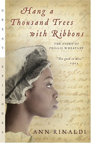Hang a Thousand Trees with Ribbons The Story of Phillis Wheatley  1996 edition cover