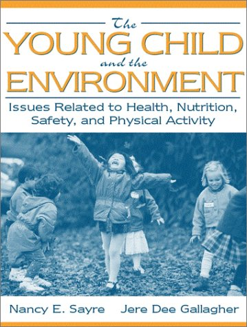 Young Child and the Environment Issues Related to Health, Nutrition, Safety, and Physical Activity  2001 edition cover