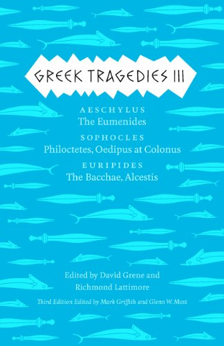 Greek Tragedies 3 Aeschylus: the Eumenides; Sophocles: Philoctetes, Oedipus at Colonus; Euripides: the Bacchae, Alcestis 3rd 2013 edition cover