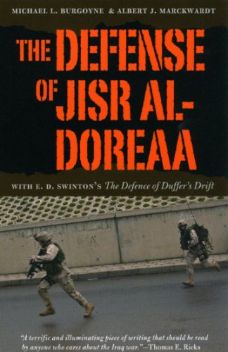 Defense of Jisr Al-Doreaa With E. D. Swinton's the Defence of Duffer's Drift 2nd 2008 9780226080932 Front Cover