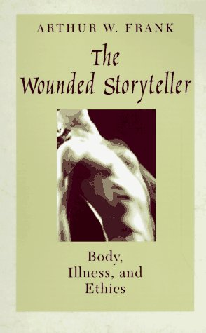 Wounded Storyteller Body, Illness, and Ethics  1995 edition cover