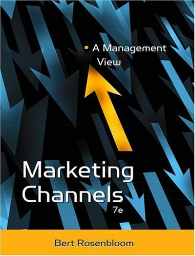 Marketing Channels A Management View 7th 2004 (Revised) edition cover