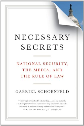 Necessary Secrets National Security, the Media, and the Rule of Law  2011 edition cover