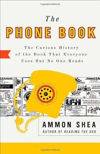 Phone Book The Curious History of the Book That Everyone Uses but No One Reads  2010 9780399535932 Front Cover