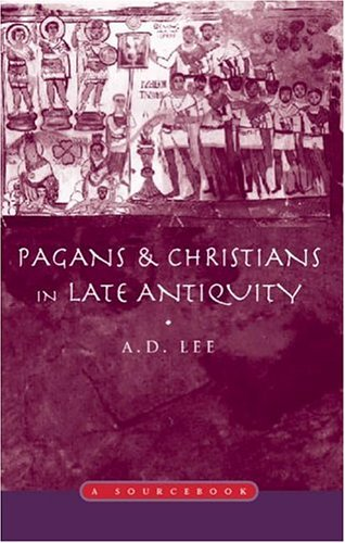 Pagans and Christians in Late Antiquity A Sourcebook  2000 9780415138932 Front Cover