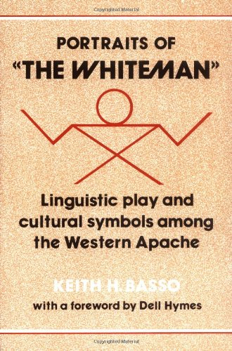 Portraits of the Whiteman Linguistic Play and Cultural Symbols among the Western Apache  1979 edition cover