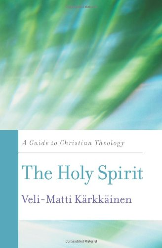 Holy Spirit A Guide to Christian Theology  2012 edition cover