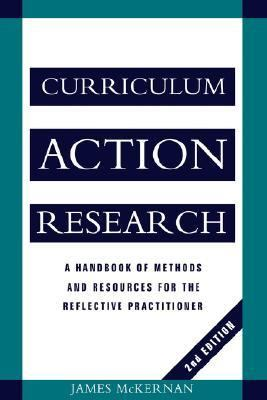 Curriculum Action Research A Handbook of Methods and Resources for the Reflective Practitioner 2nd 1996 (Revised) 9780749417932 Front Cover