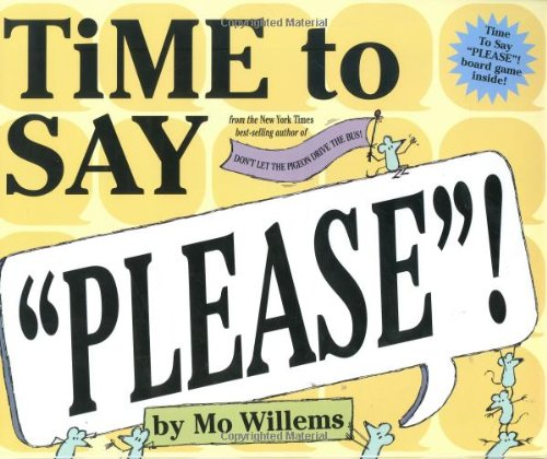 Time to Say Please!   2005 9780786852932 Front Cover