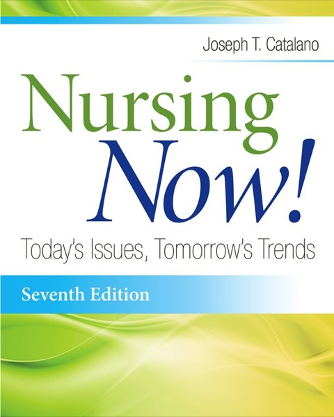 Nursing Now! Today's Issues, Tomorrows Trends (7th Edition) N/A 9780803643932 Front Cover