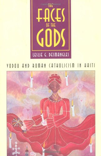 Faces of the Gods Vodou and Roman Catholicism in Haiti  1992 edition cover