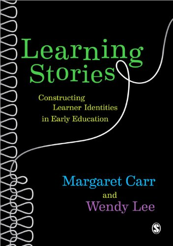 Learning Stories Constructing Learner Identities in Early Education  2012 edition cover