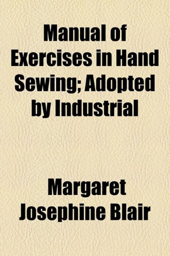 Manual of Exercises in Hand Sewing; Adopted by Industrial  2010 edition cover