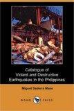 Catalogue of Violent and Destructive Earthquakes in the Philippines  N/A 9781406566932 Front Cover