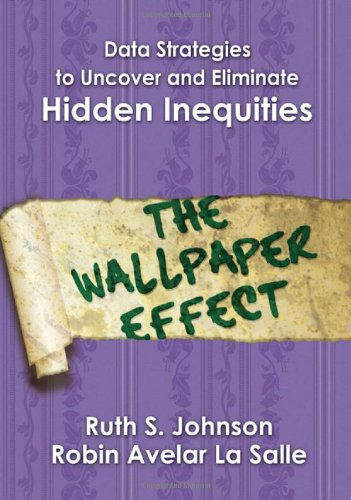Data Strategies to Uncover and Eliminate Hidden Inequities The Wallpaper Effect  2010 edition cover