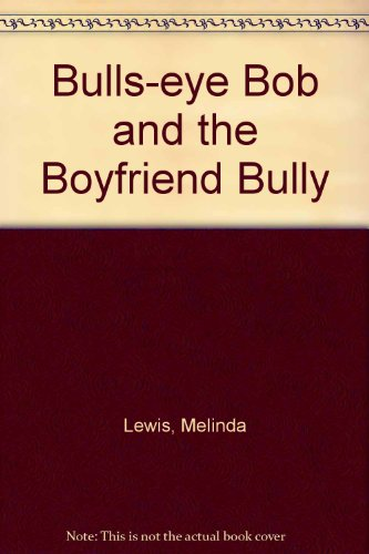 Bulls-eye Bob and the Boyfriend Bully   2008 edition cover