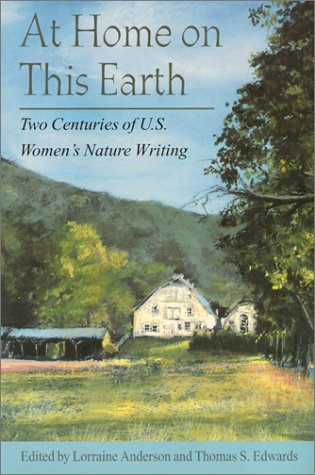 At Home on This Earth Two Centuries of U. S. Women's Nature Writing  2002 edition cover