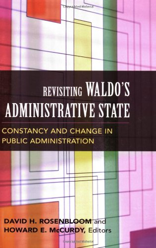 Revisiting Waldo's Administrative State Constancy and Change in Public Administration  2006 9781589010932 Front Cover