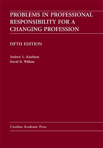 Problems in Professional Responsibility for a Changing Profession  5th 2009 edition cover