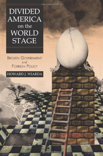 Divided America on the World Stage Broken Government and Foreign Policy  2009 edition cover